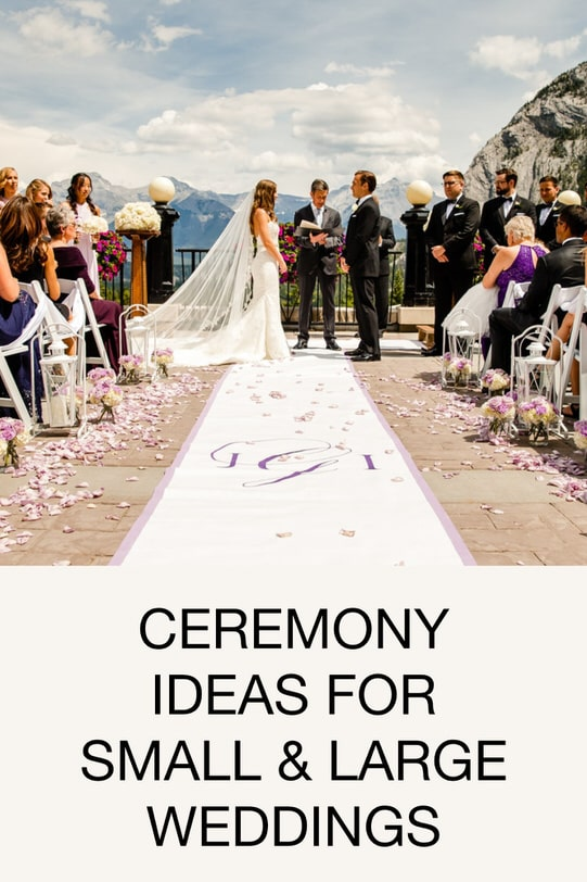 Ceremony Ideas For Small And Large Weddings