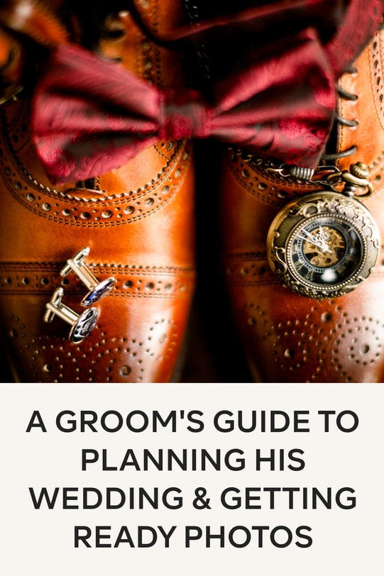 A Grooms Guide To Planning his Wedding Day Getting Ready