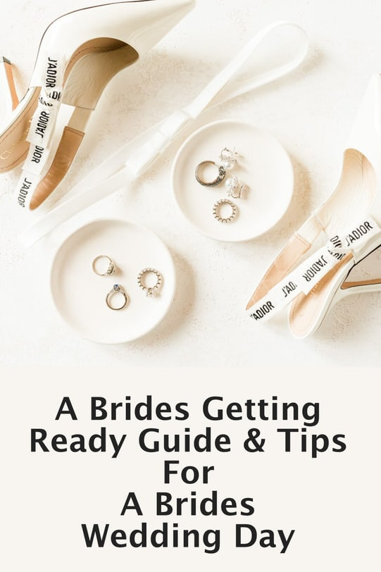 A brides getting ready guide and tips for a brides wedding day